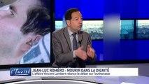 """Jean-Luc ROMERO : """"L'euthanasie pour mourir dans la dignité"""""""