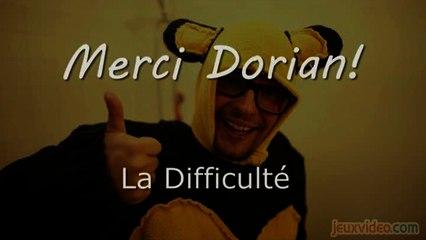 Merci Dorian - [R&D] Merci Dorian - La difficulté