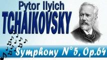 Pyotr Ilyich Tchaikovsky  - TCHAIKOVSKY SYMPHONY NO. 5, OP. 64