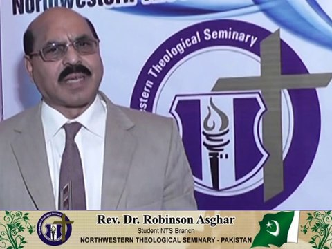 Rev.Dr.Robinson Asghar comments for Northwestern Theological Seminary - Pakistan – Recorded by Bishop.Dr.Jefferson Tasleem Ghauri www.reachtovision.com