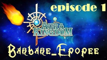 [Barbare-épopée]Aura Kingdom parti1 Pyro-Barbar en puissance