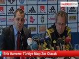 Erik Hamren: Türkiye Maçı Zor Olacak
