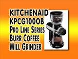 Kitchenaid KPCG100OB Pro Line Series Burr Coffee Mill Grinder Review - Best Coffee Grinder Reviews