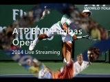 where to watch BNP Paribas Open Tennis 2014 tennis online