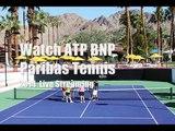 watch tennis BNP Paribas Tennis live online