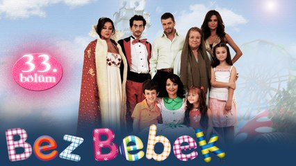 Bez Bebek - 33.Bölüm