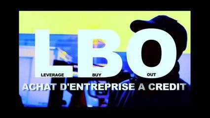 LBO: Achat d'entreprise à crédit !