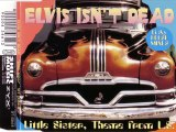 ELVIS ISN'T DEAD - Little sister, theme from l.s. (the radio elvis)