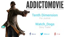 Watch_Dogs - Story Trailer Music #1 (Tenth Dimension - For Justice)