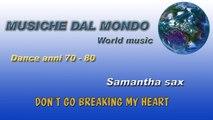 Samantha Sax - Don't Go Breaking My Heart