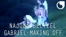 Najoua Belyzel - Gabriel ( Clip Officiel ) - Making Off