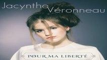 Jacynthe Veronneau - Pour ma liberté - Tiré de l'album  Pour ma liberté