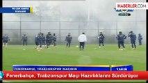 Fenerbahçe, Trabzonspor Maçı Hazırlıklarını Sürdürüyor