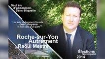 Municipales 2014 : candidature de Raoul Mestre la Roche sur Yon (85)