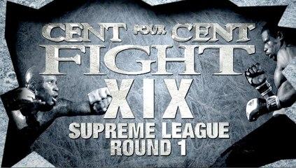 100%FIGHT 19 - SUPREME LEAGUE ROUND 1 : Trailer