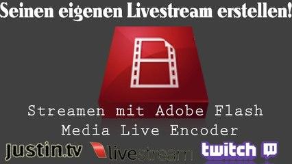 [TUT] Streamen mit Adobe Flash Media Live Encoder [DE  FullHD]