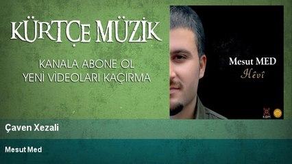 Mesut Med - Çaven Xezali