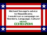 Michael Savage's advice to Republicans: I would run a campaign on 'Borders, Language, Culture'