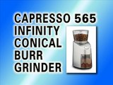 Capresso 565 Infinity Conical Burr Grinder Stainless Steel Review - Best Coffee Grinder Reviews