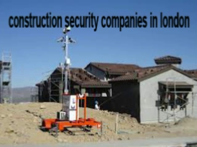 construction security companies in london
