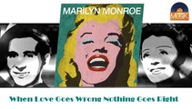 Marilyn Monroe - When Love Goes Wrong Nothing Goes Right (HD) Officiel Seniors Musik