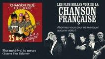 Chanson Plus Bifluoree - Plus médiéval tu meurs