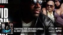 Team Pitbull Feat. David Rush & Pitbull - All Night (Starkillers Remix) Official Audio