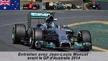 Entretien avec Jean-Louis Moncet avant le Grand prix d'Australie 2014 à Melbourne