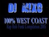 DJ-MIXO 100% WEST COAST RAP RNB FUNK COMPILATION 2005