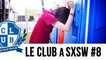 Le Club at SXSW #8 : The Débilos Episode