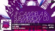 JP Candela & Submission DJ Feat. Dmol - Parties Of The World (Official Audio)