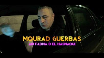Mourad Guerbas - ★ MOURAD GUERBAS ★ Am Fadma D El Hasnaoui [CLIP OFFICIEL HD] - 2013