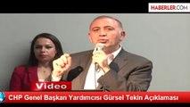 CHP Genel Başkan Yardımcısı Gürsel Tekin Açıklaması