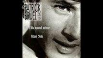 Patrick Bruel - J'te l'dis quand même - Piano Cover