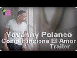 """Yovanny Polanco ft Jenny La Sexy Voz - """"Como Funcion El Amor"""" (Music Video Trailer)"""