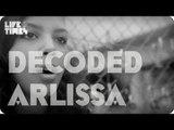 "Arlissa Decodes ""Sticks and Stones""- DECODED"