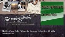 Gibson Brothers - Medley Cuba: Cuba / Come Tu America / Que Sera Mi Vida