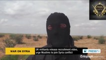 UK militants release recruitment video & urge Muslims to join Syria conflict