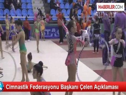 Cimnastik Federasyonu Başkanı Çelen Açıklaması