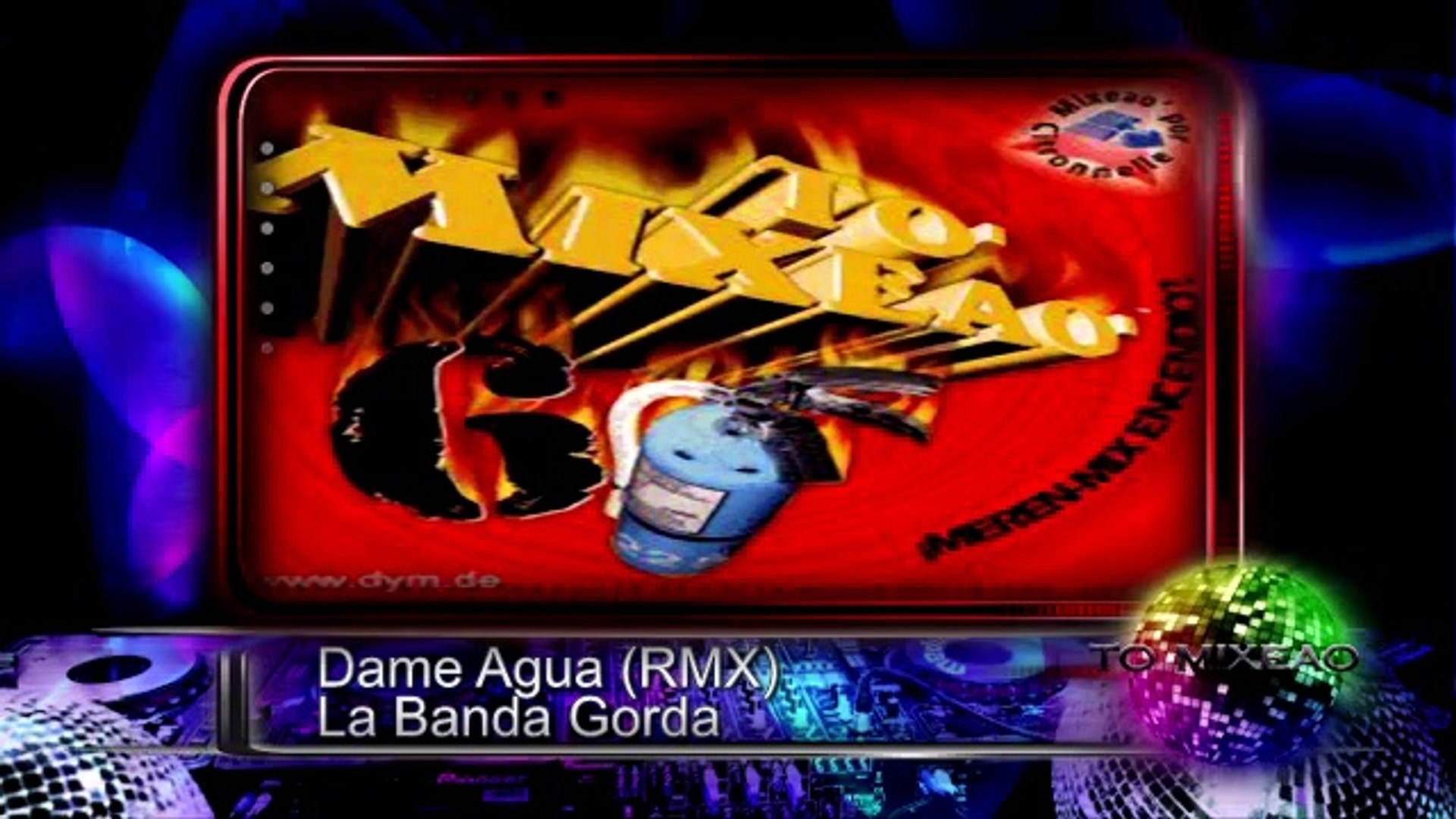 Dame Agua (Remix) - La Banda Gorda ♫♫ To' Mixeao 6 ♫