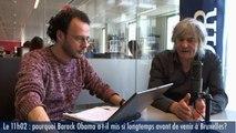 Le 11h02 : «Avec la venue d'Obama, Bruxelles conforte sa position de capitale diplomatique internationale»
