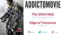 Edge of Tomorrow - Trailer #2 Music #2 (The Glitch Mob - Becoming Harmonious)