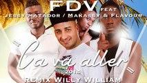 FDV  Ft. Jessy Matador, Makassy & Flavour - Ca Va Aller 2014 (Willy William Remix) [Extended]