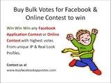 Buy Facebook Application Votes, Get Online Votes, Buy Facebook Votes, Buy Votes Online, Buy Contest Votes