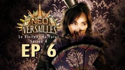 Le Visiteur du Futur - Neo-Versailles - 4x06 - Le Réveil