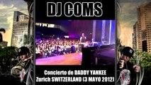 DJ COMS ANIMANDO CONCIERTO DE DADDY YANKEE EN ZURICH (SWITZERLAND) 3/05/12