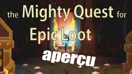 the Mighty Quest for Epic Loot - Aperçu