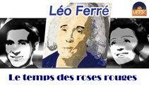 Léo Ferré - Le temps des roses rouges (HD) Officiel Seniors Musik