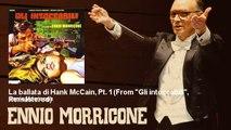 """Ennio Morricone - La ballata di Hank McCain, Pt. 1 - From """"Gli intoccabili"""", Remastered"""