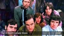 Top 10 Sketch Comedy Shows